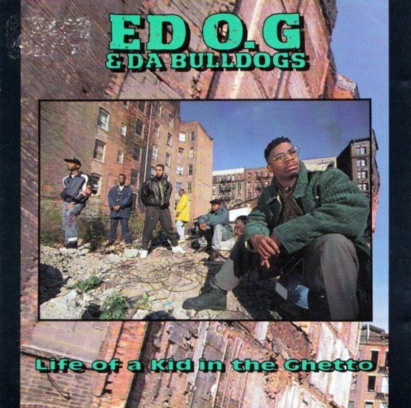 Ed O.G. & Da Bulldogs - Life of a Kid in the Ghetto