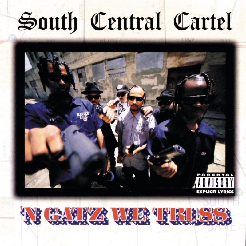 South Central Cartel – 'N Gatz We Truss