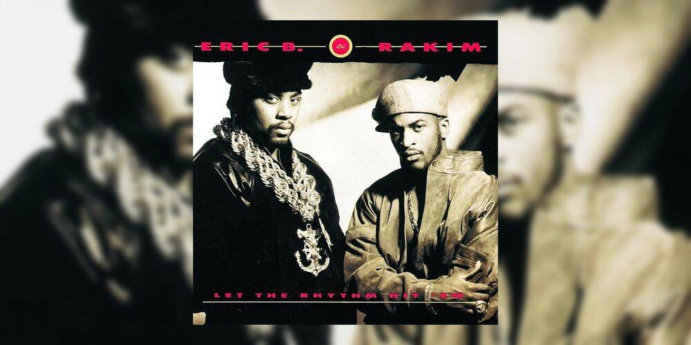 Eric B. & Rakim Let the Rhythm Hit 'Em