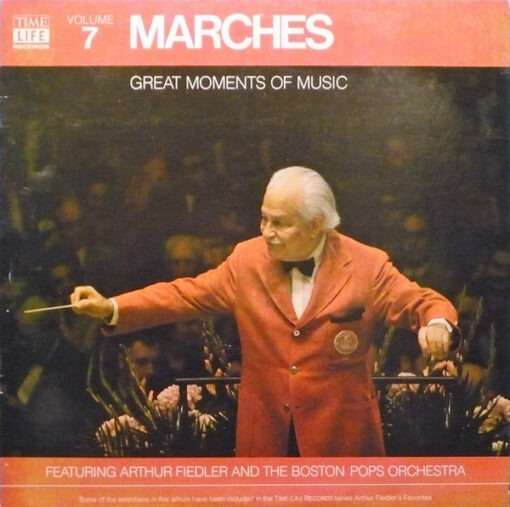Arthur Fielder* And The Boston Pops Orchestra - Great Moments In Music Volume 7: Marches (LP, Comp)