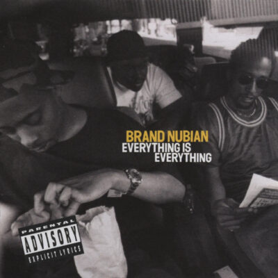 Brand Nubian – Everything Is Everything