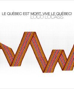 Loco Locass - Le Québec Est Mort, Vive Le Québec